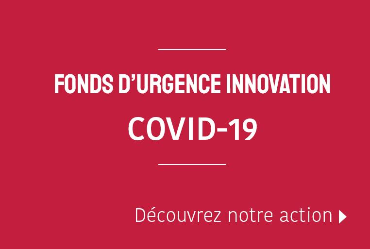 FONDS D'URGENCE INNOVATION COVID-19